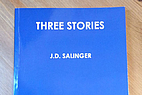 Three Stories by J. D. Salinger