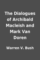 The Dialogues of Archibald Macleish and Mark…