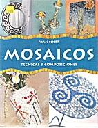 Mosaicos: Tecnicas y Composiciones (Spanish…