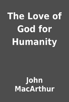 The Love of God for Humanity by John…