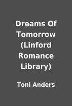 Dreams Of Tomorrow (Linford Romance Library)…