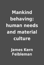Mankind behaving: human needs and material…