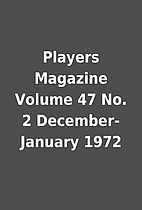 Players Magazine Volume 47 No. 2…