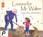 Leaves for Mr Walter by Janeen Brian