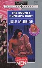 The Bounty Hunter's Baby by Jule McBride