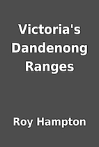 Victoria's Dandenong Ranges by Roy…