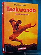 Taekwondo karate coreano by Sihak Henry Cho