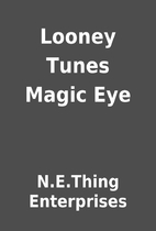 Looney Tunes Magic Eye by N.E.Thing…