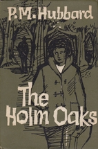 The Holm Oaks by P. M. Hubbard