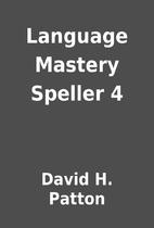 Language Mastery Speller 4 by David H.…