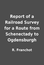 Report of a Railroad Survey for a Route from…