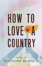 How to Love a Country: Poems by Richard…