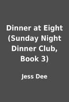 Dinner at Eight (Sunday Night Dinner Club,…