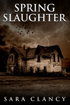 Spring Slaughter: Scary Supernatural Horror…