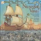 Nu seglar Vasa! : fantasi och fakta om ett…