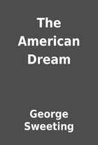 The American Dream by George Sweeting