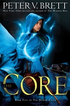 The Core: Book Five of The Demon Cycle by…