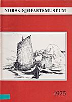Norsk Sjøfartsmuseum Årbok 1975