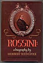 Rossini: A Biography by Herbert Weinstock