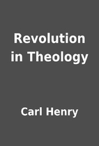 Revolution in Theology by Carl Henry