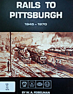 Rails to Pittsburgh : steam, diesel, and…