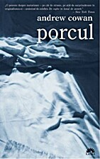 Porcul (Romanian Edition) by Andrew Cowan