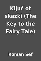 Ključ ot skazki (The Key to the Fairy Tale)…