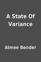 A State Of Variance by Aimee Bender