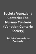 Societa Veneziana Conterie: The Murano…