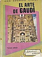 El arte de Gaudi by Juan Eduardo Cirlot