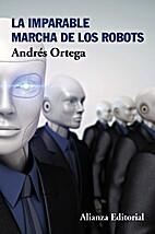 La imparable marcha de los robots by Andrés…