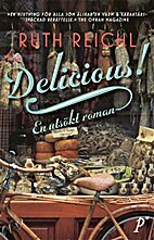 Delicious! : a novel by Ruth Reichl