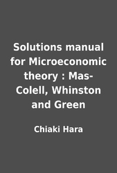 solutions manual for microeconomic theory mas colell whinston and rh librarything com