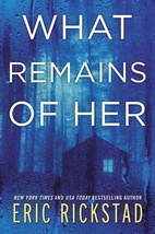 What Remains of Her: A Novel by Eric…