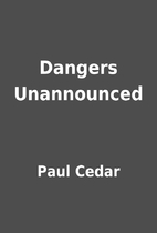Dangers Unannounced by Paul Cedar