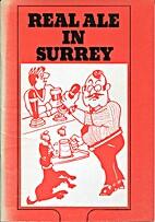 Real Ale In Surrey by Paul Blowfield