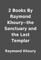 2 Books By Raymond Khoury--the Sanctuary and…