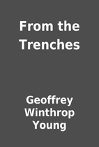 From the Trenches by Geoffrey Winthrop Young