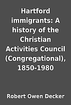 Hartford immigrants: A history of the…