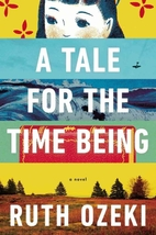 A Tale for the Time Being: A Novel by Ruth…