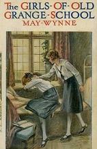 The Girls Of Old Grange School by May Wynne