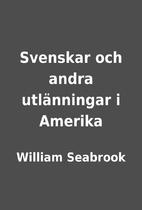 Svenskar och andra utlänningar i Amerika by…