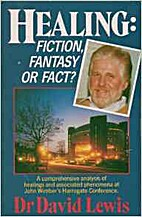 Healing: Fiction, Fantasy or Fact? by David…