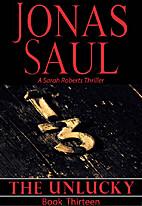 The Unlucky by Jonas Saul