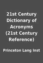 21st Century Dictionary of Acronyms (21st…