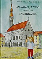 Mummo ja Viivi vanhassa Tallinnassa by Taru…
