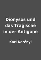 Dionysos und das Tragische in der Antigone…
