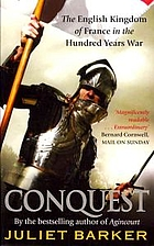 Conquest: The English Kingdom of France,…