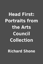 Head First: Portraits from the Arts Council…