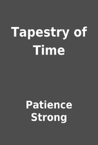 Tapestry of Time by Patience Strong